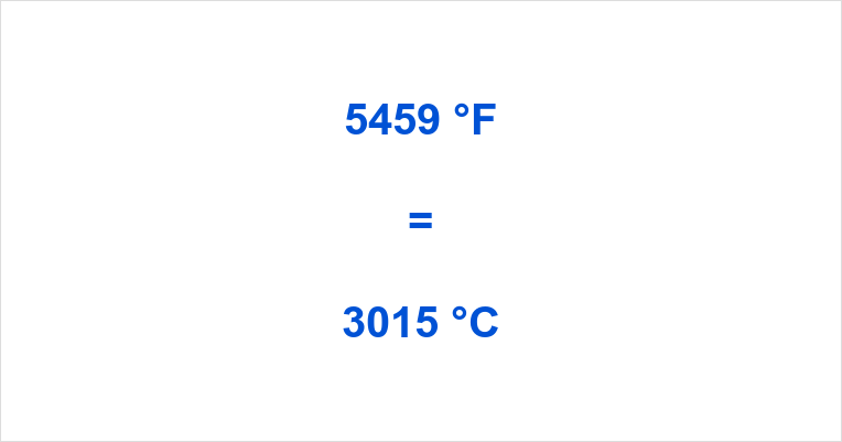 Summary How Much Is 5459 Degrees Fahrenheit