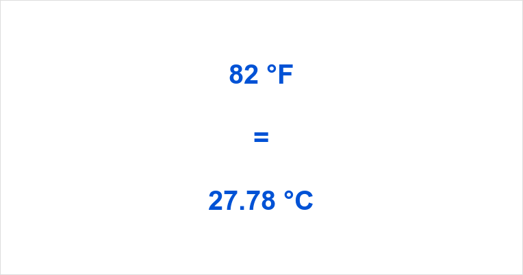 Summary How Much Is 82 Degrees Fahrenheit